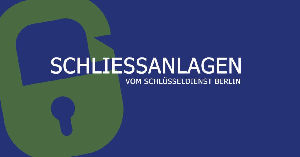 Schliessanlagen Berlin