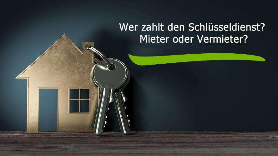 Wer zahlt den Schlüsseldienst? Mieter oder Vertmieter?