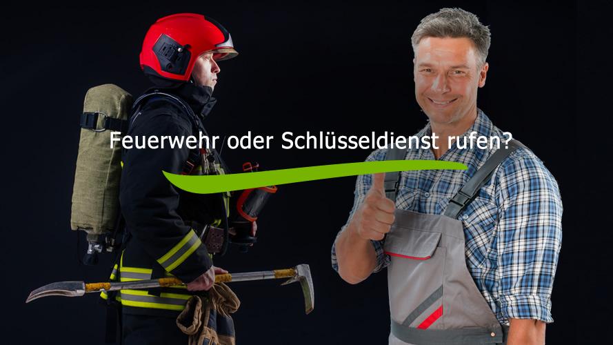 Schlüsseldienst oder Feuerwehr